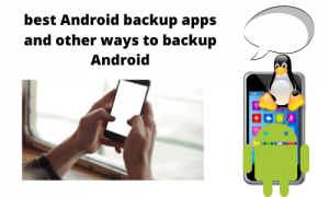 13 best Android backup apps and other ways to backup Android