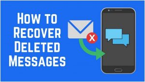 How Can i Retrieve Deleted Messages on My Phone
