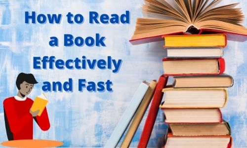 How to Read a Book Effectively and Fast