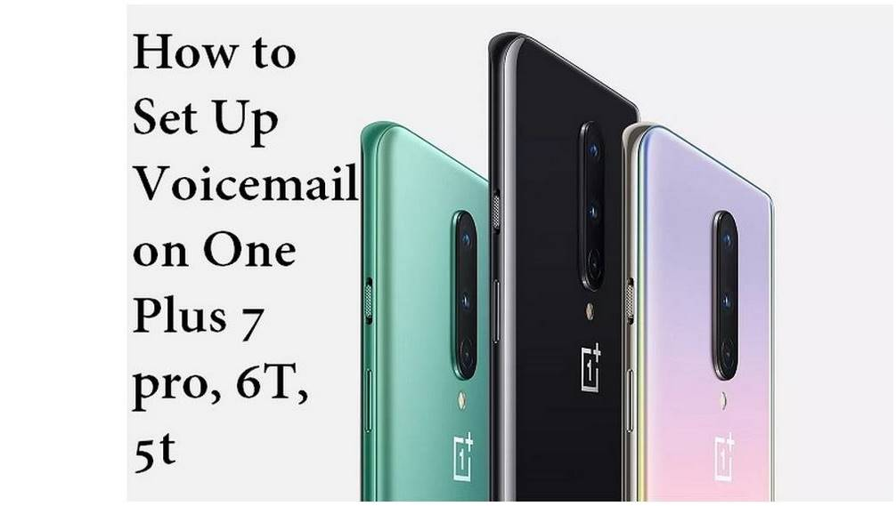 How to Set Up Voicemail on One Plus 7 pro, 6T, 5t