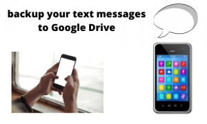 backup your text messages to Google Drive