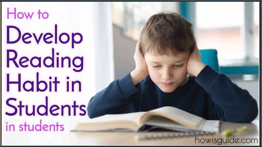 How to Develop Reading Habit in Students