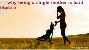 Why Being a Single Mother is Hard